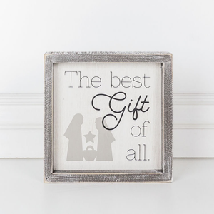 THE BEST GIFT OF ALL - WOOD FRAMED SIGN