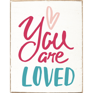 Rustic Block- You Are Loved Colorful