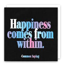Quotable Card - HAPPINESS COMES FROM WITHIN