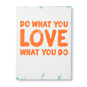 DO WHAT YOU LOVE WHAT YOU DO - BOOK
