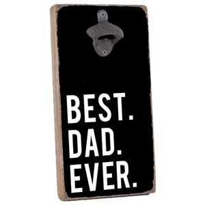 BOTTLE OPENER - BEST DAD EVER