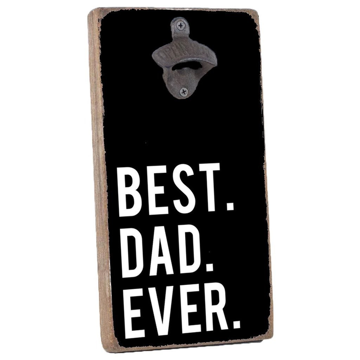 Rustic Bottle Opener- Best Dad Ever