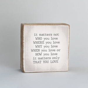 Rustic Block - It Only Matters That You Love