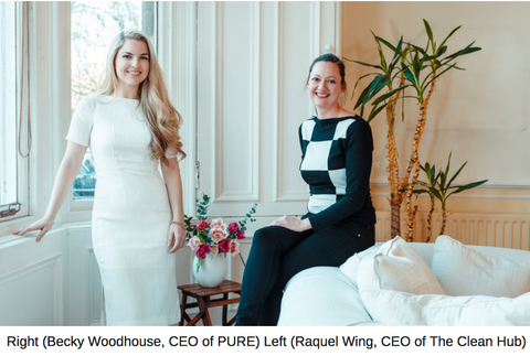 Raquel Wing founder of The Clean Hub and Becky Woodhouse, founder of PURE Spa & Beauty