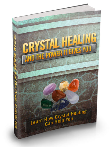 Crystal Healing & the Power It Gives You eBook - Inspired Zen, LLC