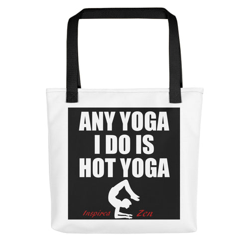 tote bag, any yoga I do is hot yoga with an outline of person doing yoga pose