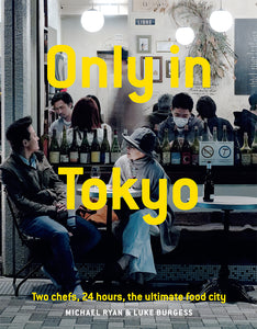 "PRE-ORDER ""Only in Tokyo"" - Two chefs, 24 hours, the ultimate food city"