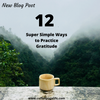 12 Super Simple Ways to Practice Gratitude