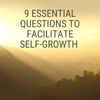 9 Essential Questions to Facilitate Self-Growth