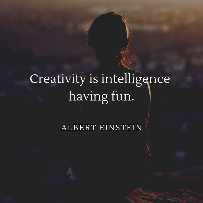 Motivation Monday: Creativity is intelligence having fun