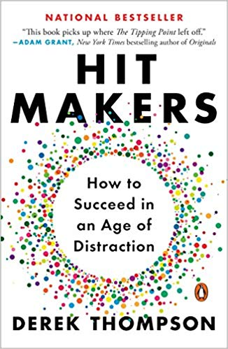 """Hit Makers: The Science of Popularity in the Age of Distraction"" by Derek Thompson"
