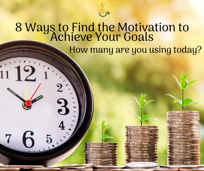 How to Find the Motivation you need to Achieve your Goals