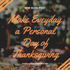 Make Everyday a Personal Day of Thanksgiving