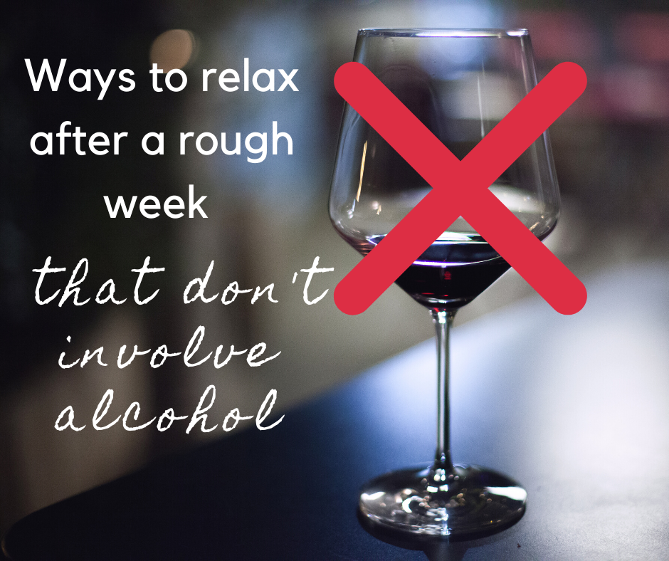 Ways to relax after a rough week that don't involve alcohol