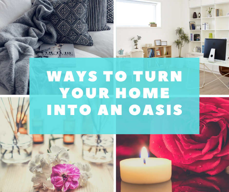 Turn Your Home into an Oasis