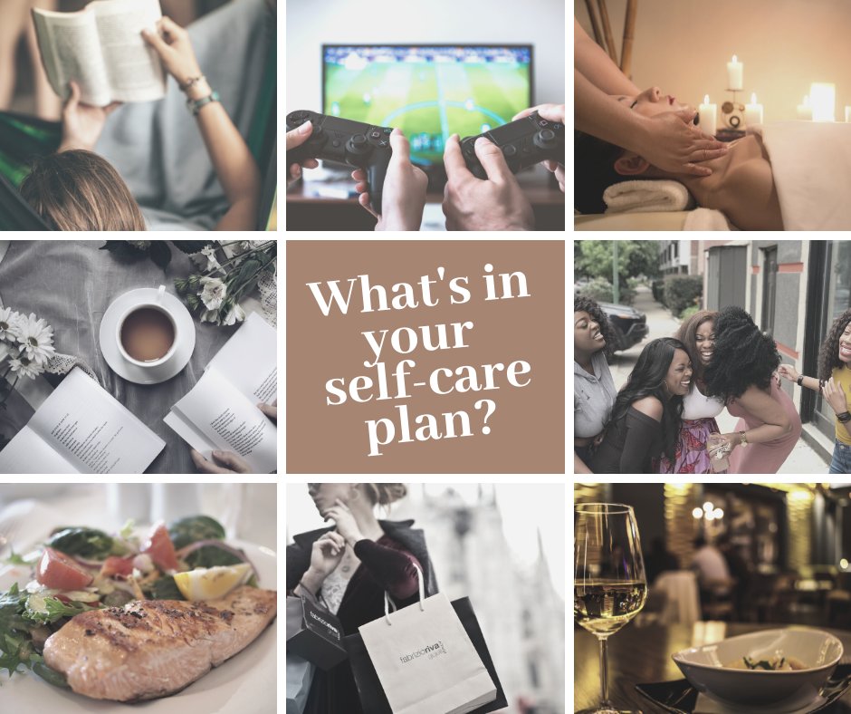 What is your self-care plan?