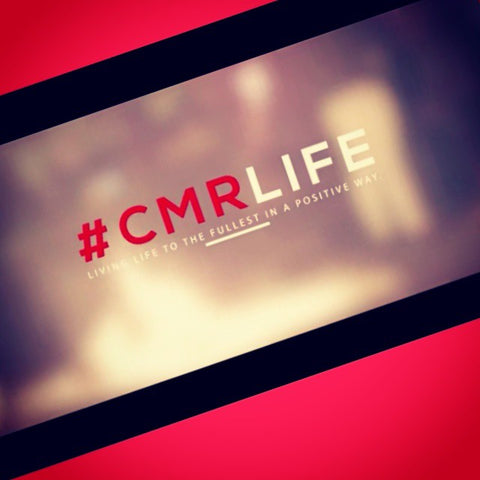 #CMRLIFE- Living Life to the Fullest in a Positive Way