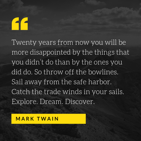 Explore.Dream.Discover. Mark Twain