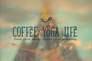 Coffee.Yoga.Life.
