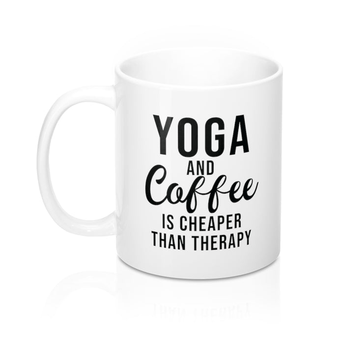 Cheaper Than Therapy Mug - Coffee.Yoga.Life.
