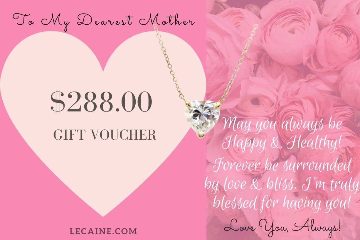 Mother's Day Jewellery Gift Voucher Valued at $288 - Lecaine Gems Moissanite