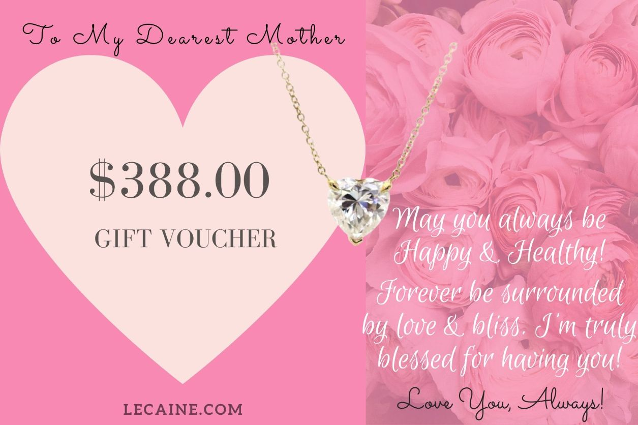 Mother's Day Jewellery Gift Voucher Valued at $388 - Lecaine Gems Moissanite