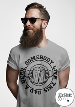 "Load image into Gallery viewer, Men's ""Give this Dad a beer"" Short Sleeve T-Shirt"