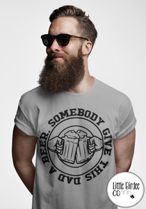"Men's ""Give this Dad a beer"" Short Sleeve T-Shirt"
