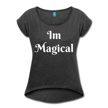 Load image into Gallery viewer, Women's Roll Cuff T-Shirt,I'm Magical Women's Roll Cuff T-Shirt