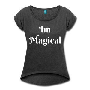Women's Roll Cuff T-Shirt,I'm Magical Women's Roll Cuff T-Shirt