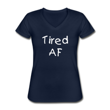 Load image into Gallery viewer, Women's V-Neck T-Shirt,Tired AF T-shirt