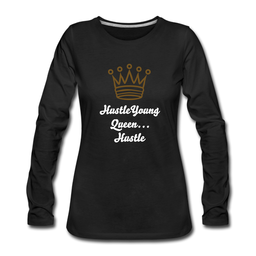 Women's Premium Long Sleeve T-Shirt,Hustle Young Queen Long Sleeve T-shirt