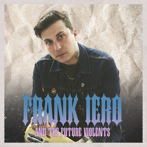 FRANK IERO & THE FUTURE VIOLENTS