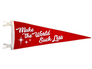 Make the World Suck Less Pennant