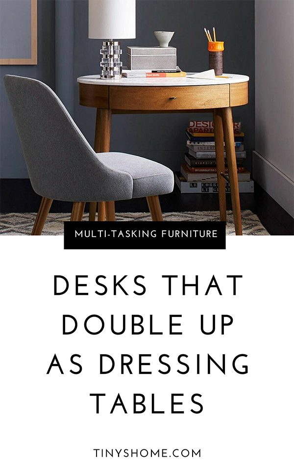 Desks that double up as dressing tables
