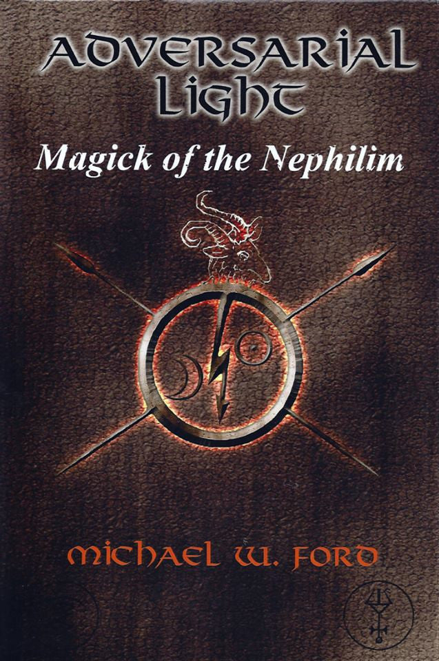 Adversarial Light - Magick of the Nephilim by Michael W. Ford