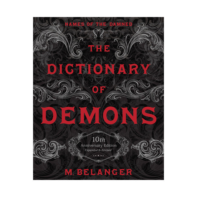 The Dictionary of Demons: Tenth Anniversary Edition  BY M. BELANGER