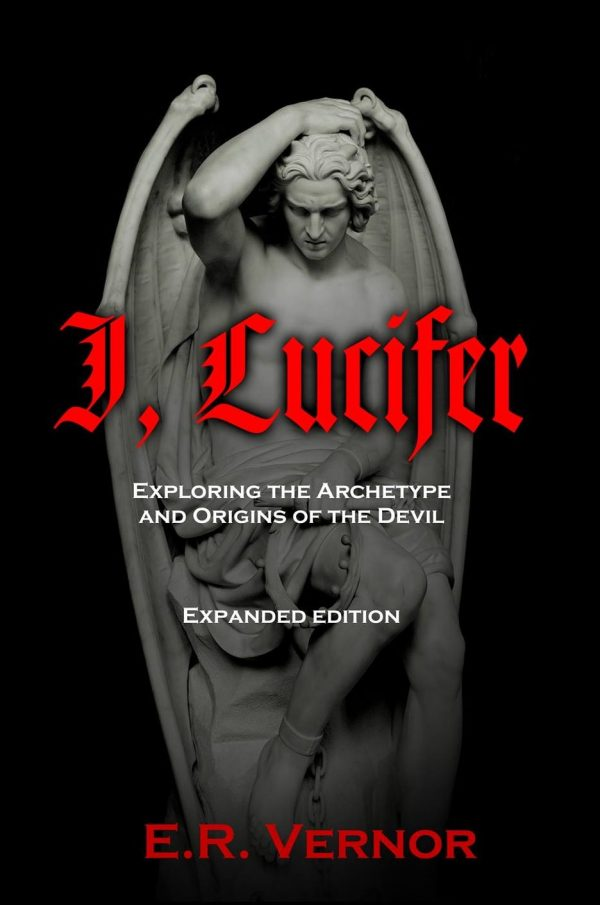 I, Lucifer: Exploring the Archetype and Origins of the Devil (Signed by the Author)