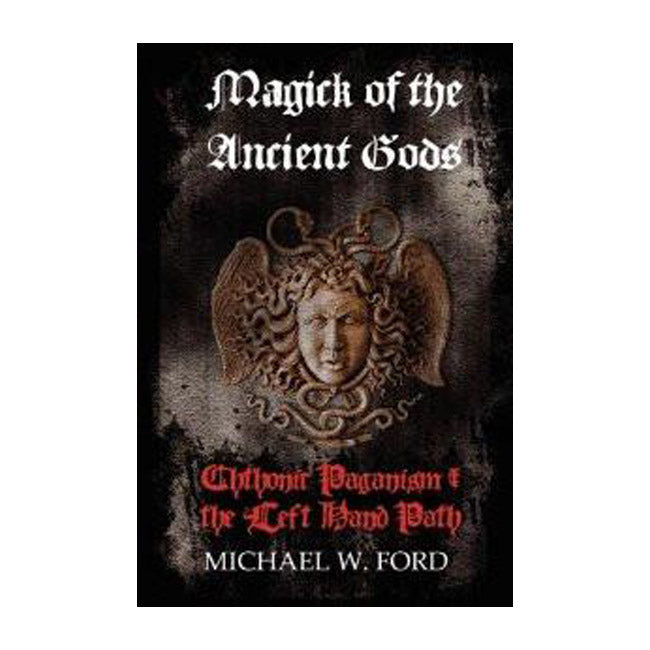 Magick of the Ancient Gods by Michael W. Ford Softcover / Hardcover