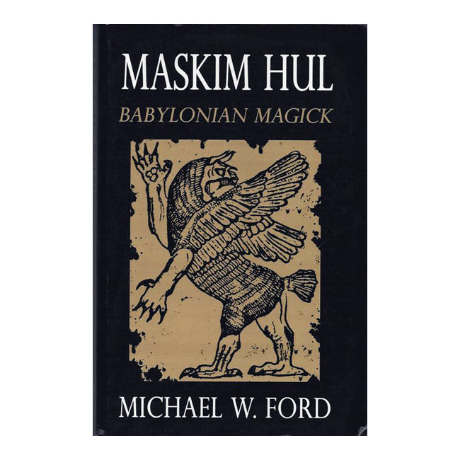 Maskim Hul - Babylonian Magick by Michael W. Ford