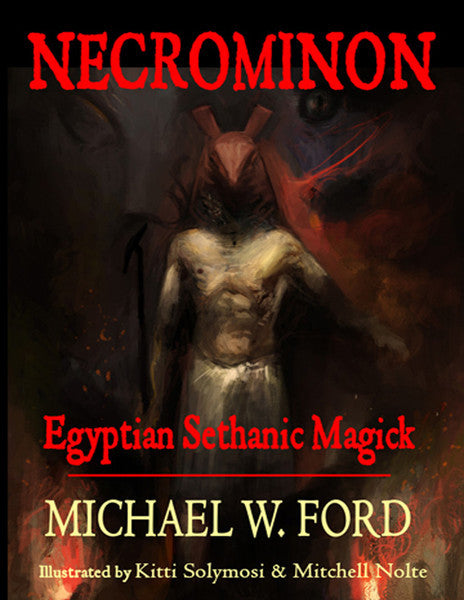 Necrominon - Egyptian Sethanic Magick by Michael W. Ford