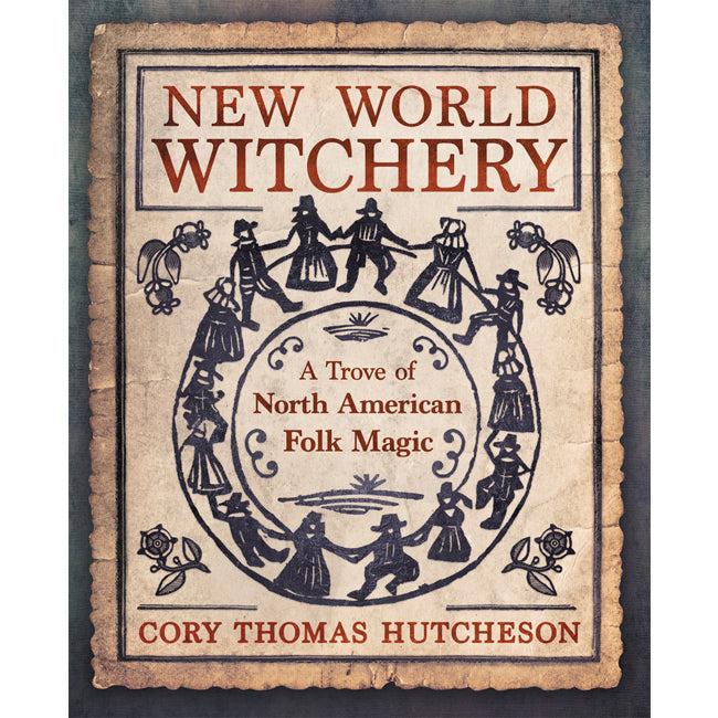New World Witchery BY CORY THOMAS HUTCHESON