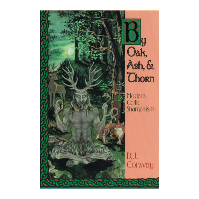 Oak Ash and Thorn Celtic Shamanism