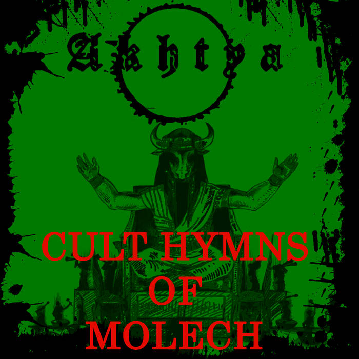 Akhtya - Cult Hymns of Moloch