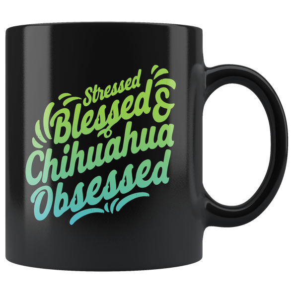 Chihuahua Obsessed Statement Mug - Black