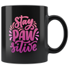 Stay PAW-sitive Mug - Black