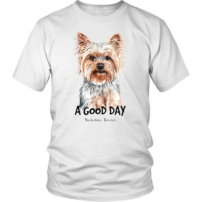 A Good Day Yorkie Shirt - White Unisex