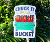 Chuck It In The Fuck It Bucket Sticker
