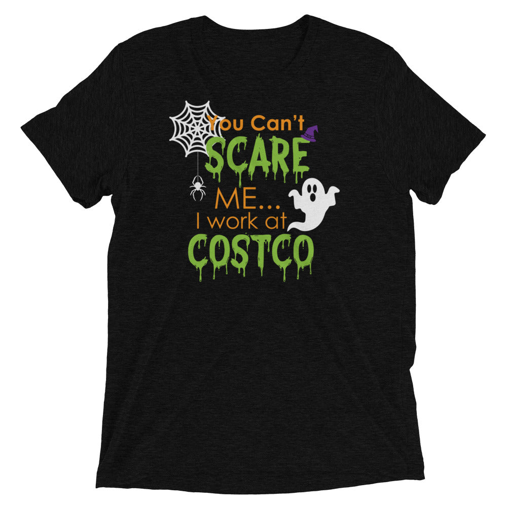 You Can't Scare Me, I Work at Costco