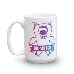 Momster (Monster + Mom) Mug